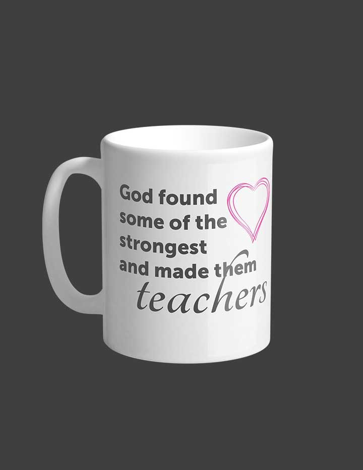 God found the strongest teacher mug